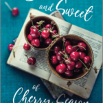 [PDF] [EPUB] The Bitter and Sweet of Cherry Season Download