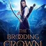 [PDF] [EPUB] The Brooding Crown: An Epic Sword and Sorcery Fantasy (Books of Caledan Book 2) Download