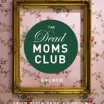 [PDF] [EPUB] The Dead Moms Club: A Memoir about Death, Grief, and Surviving the Mother of All Losses Download