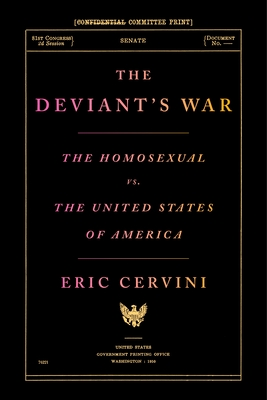 [PDF] [EPUB] The Deviant's War: The Homosexual vs. the United States of America Download by Eric Cervini