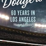[PDF] [EPUB] The Dodgers: 60 Years in Los Angeles Download