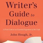 [PDF] [EPUB] The Fiction Writer's Guide to Dialogue: A Fresh Look at an Essential Ingredient of the Craft Download