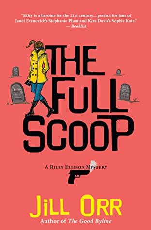 [PDF] [EPUB] The Full Scoop: A Riley Ellison Mystery (Riley Ellison Mysteries) Download by Jill Orr