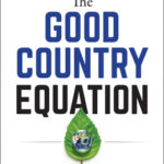 [PDF] [EPUB] The Good Country Equation: How We Can Repair the World in One Generation Download