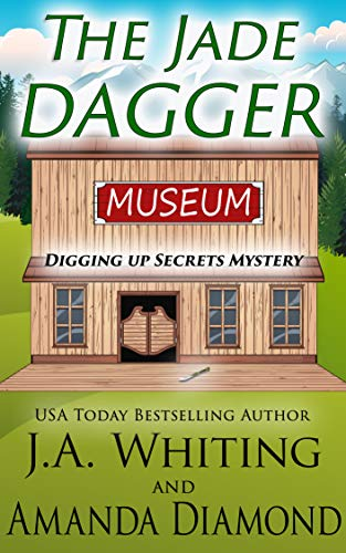 [PDF] [EPUB] The Jade Dagger (Digging Up Secrets #1) Download by J A WHITING AND AMANDA DIAMOND