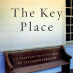 [PDF] [EPUB] The Key Place: An Ordinary Place to Meet an Extraordinary God Download
