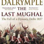 [PDF] [EPUB] The Last Mughal: The Fall of a Dynasty, Delhi 1857 Download