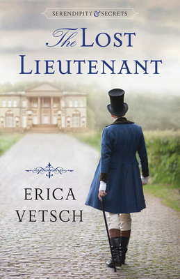 [PDF] [EPUB] The Lost Lieutenant (Serendipity and Secrets #1) Download by Erica Vetsch