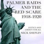 [PDF] [EPUB] The Palmer Raids and the Red Scare: 1918-1920: Justice and Liberty for All Download