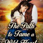 [PDF] [EPUB] The Path To Tame a Wild Heart Download