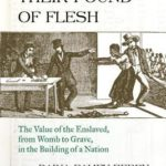 [PDF] [EPUB] The Price for Their Pound of Flesh: The Value of the Enslaved, from Womb to Grave, in the Building of a Nation Download