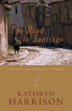 [PDF] [EPUB] The Road to Santiago (Directions) Download by Kathryn Harrison
