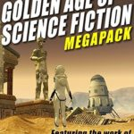 [PDF] [EPUB] The Sixth Golden Age of Science Fiction Megapack: Charles L. Fontenay Download