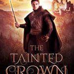 [PDF] [EPUB] The Tainted Crown: An Epic Sword and Sorcery Fantasy (Books of Caledan Book 1) Download