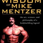 [PDF] [EPUB] The Wisdom of Mike Mentzer: The Art, Science and Philosophy of a Bodybuilding Legend Download