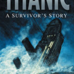 [PDF] [EPUB] Titanic – A Survivor's Story Download