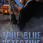 [PDF] [EPUB] True Blue Detective (True Blue Detective #1) Download
