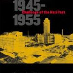 [PDF] [EPUB] West German Industry and the Challenge of the Nazi Past, 1945-1955 Download