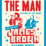 [PDF] [EPUB] Working for the Man, Playing in the Band: My Years with James Brown Download