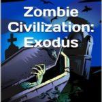[PDF] [EPUB] Zombie Civilization: Exodus (Zombie Civilization Saga) Download