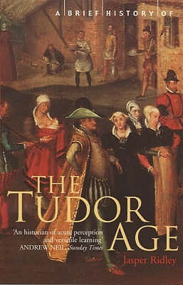 [PDF] [EPUB] A Brief History of the Tudor Age Download by Jasper Ridley