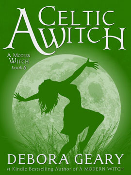 [PDF] [EPUB] A Celtic Witch (A Modern Witch, #6) Download by Debora Geary