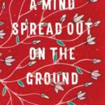 [PDF] [EPUB] A Mind Spread Out on the Ground Download