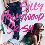[PDF] [EPUB] A Silly Hollywood Crush (Deliciously Scandalous Book 1) Download