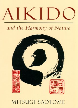 [PDF] [EPUB] Aikido and the Harmony of Nature Download by Mitsugi Saotome