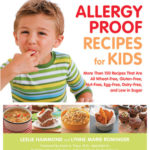 [PDF] [EPUB] Allergy Proof Recipes for Kids: More Than 150 Recipes That are All Wheat-Free, Gluten-Free, Nut-Free, Egg-Free and Low in Sugar Download