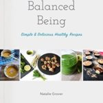 [PDF] [EPUB] Balanced Being: Simple and Delicious Healthy Recipes Download