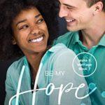 [PDF] [EPUB] Be My Hope: A BWWM Romance (Make It Marriage Book 7) Download