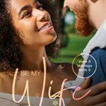 [PDF] [EPUB] Be My Wife: A BWWM Romance (Make It Marriage Book 6) Download