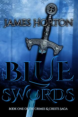 [PDF] [EPUB] Blue Swords: Book One of The Crimes and Crests Saga Download by James Horton