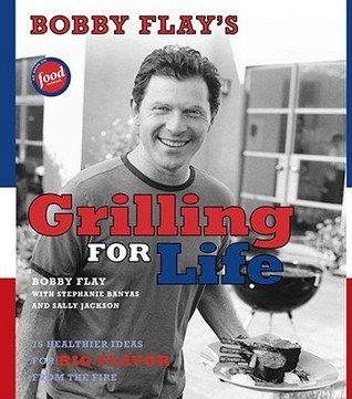 [PDF] [EPUB] Bobby Flay's Grilling For Life: 75 Healthier Ideas for Big Flavor from the Fire Download by Bobby Flay