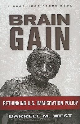 [PDF] [EPUB] Brain Gain: Rethinking U.S. Immigration Policy Download by Darrell M. West