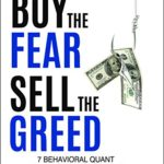 [PDF] [EPUB] Buy the Fear, Sell the Greed: 7 Behavioral Quant Strategies for Traders Download