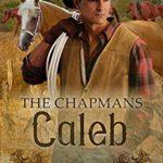 [PDF] [EPUB] Caleb (The Chapmans #3) Download