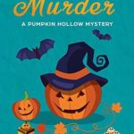 [PDF] [EPUB] Candy Coated Murder: A Pumpkin Hollow Mystery, Book 1 Download