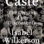[PDF] [EPUB] Caste: The Origins of Our Discontents Download