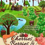 [PDF] [EPUB] Cherries, Berries and a Body (A Chocolate Centered Cozy Mystery Book 16) Download