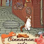 [PDF] [EPUB] Cinnamon and a Corpse (A Chocolate Centered Cozy Mystery Book 15) Download