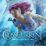 [PDF] [EPUB] Crosscurrent (Broken Tides #2) Download