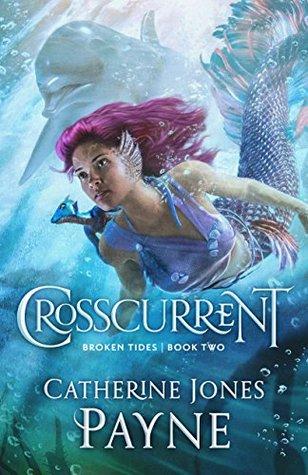 [PDF] [EPUB] Crosscurrent (Broken Tides #2) Download by Catherine Jones Payne