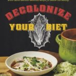 [PDF] [EPUB] Decolonize Your Diet: Plant-Based Mexican-American Recipes for Health and Healing Download