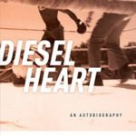 [PDF] [EPUB] Diesel Heart: An Autobiography Download