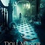 [PDF] [EPUB] Doll Manor (Lucifer Falls, #2) Download