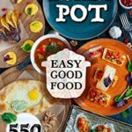 [PDF] [EPUB] Easy Good Food! Instant Pot 550 Recipes.: 550 Pressure Cooker Recipes that will Help You Eat Good Food Every Day – This Instant Pot Cookbook is an Easy … Healthy. (The Healthy Orange Books 5) Download