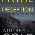 [PDF] [EPUB] Fatal Deception (Emerald City Thriller Book 5) Download
