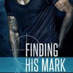 [PDF] [EPUB] Finding His Mark (Stealth Ops, #1) Download